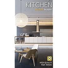 KITCHEN Interior Designs - Plans, Renovation & Accessories: ideas & inspiration for making your dream home (Interior Jazz Book 1)