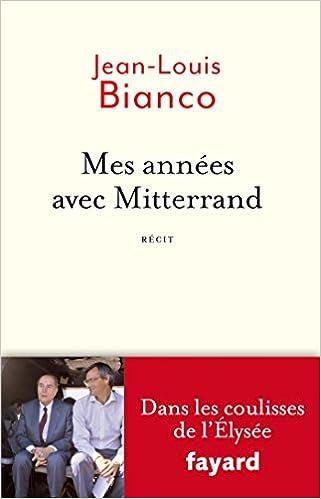 Livres gratuits en ligne Mes années avec Mitterrand: Dans les coulisses de l'Elysée epub pdf