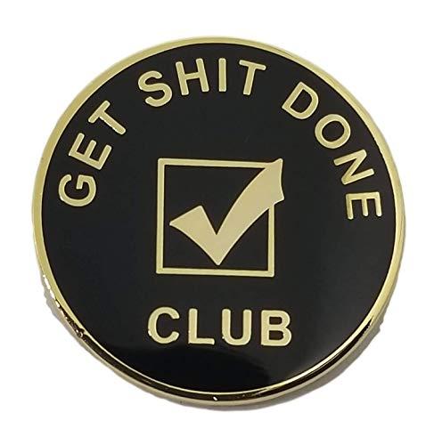 Get Shit Done Club Enamel Lapel Pin Gold Black