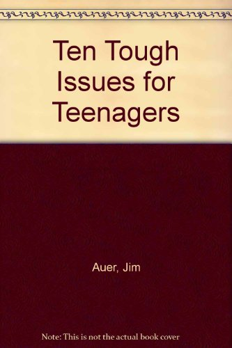 Ten Tough Issues for Teenagers