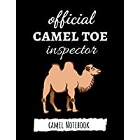 Official Camel Toe Inspector: Funny College Ruled Camel Notebook / Journal / Notepad / Diary, Camel Gifts, Perfect For School