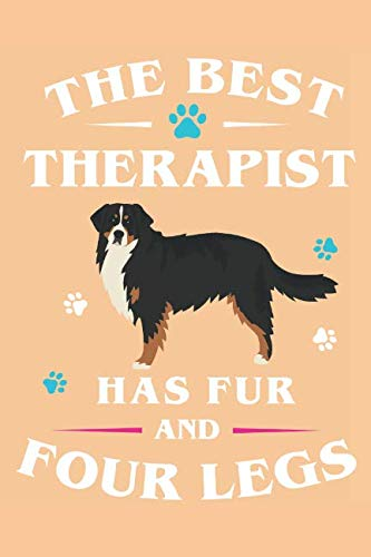 - The Best Therapist Has Fur And Four Legs: Bernese Mountain Dog Breed Journal Lined Blank Paper