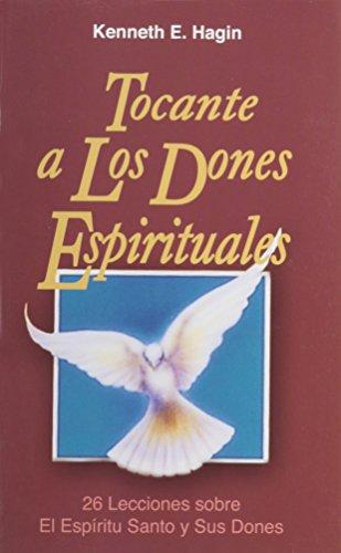 Libro : Tocante a Los Dones Espirituales (Concerning Spiritual Gifts) [Kenneth E. Hagin]