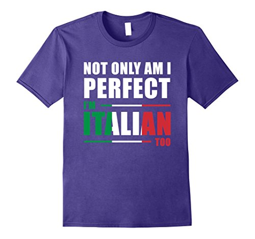 erfect I'm Italian Too Funny T-Shirt XL Purple ()