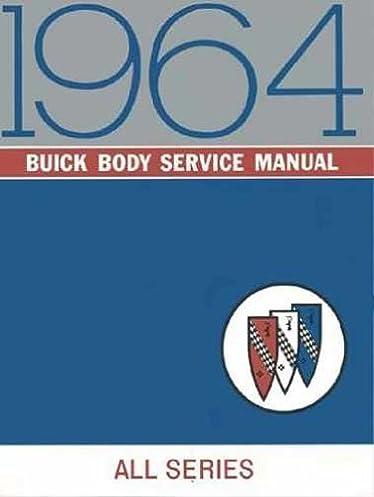1964 buick body repair shop \u0026 service manual includes buick riviera1964 buick body repair shop \u0026 service manual includes buick riviera, wildcat, lesabre, electra 225 special, special deluxe and skylark