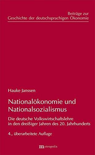 Nationalökonomie und Nationalsozialismus: Die deutsche Volkswirtschaftslehre in den dreißiger Jahren des 20. Jahrhunderts (Beiträge zur Reorganisation des Staates)