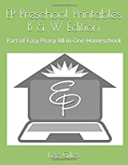 EP Preschool Printables B & W Edition: Part of Easy Peasy All-in-One Homesc