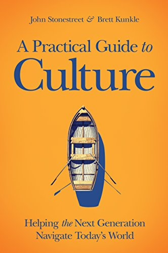 A Practical Guide to Culture: Helping the Next Generation Navigate Today's World cover