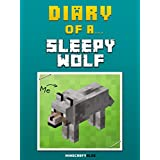Diary of a Sleepy Wolf [An Unofficial MineCraft Book] (Minecraft Tales Book 4)