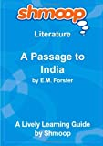 A Passage to India: Shmoop Literature Guide by Shmoop (2010-05-11)