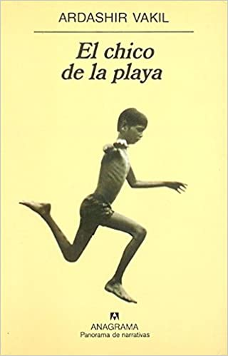 El chico de la playa (Spanish Edition): Ardashir Vakil ...