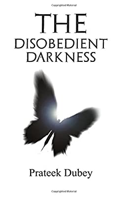 the disobedient darkness prateek dubey book review