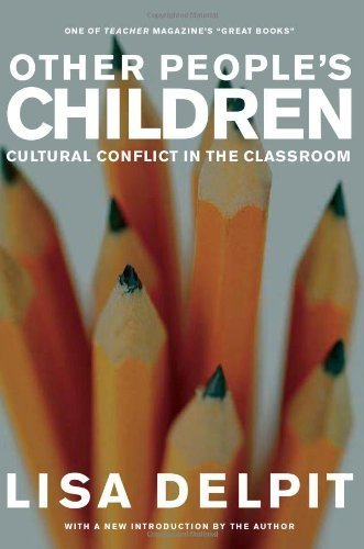 Other People's Children: Cultural Conflict in the Classroom 1st by Delpit, Lisa (2006) Paperback