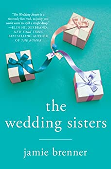 The Wedding Sisters: A Novel by [Brenner, Jamie]