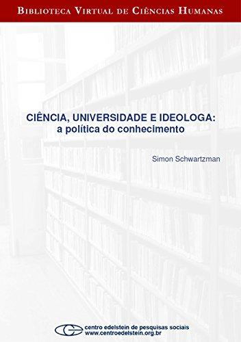 Ciência, universidade e ideologa: a política do conhecimento