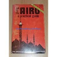Cairo: A Practical Guide With Directory and Maps
