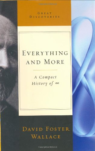 Everything and More: A Compact History of Infinity (Great Discoveries (Hardcover))