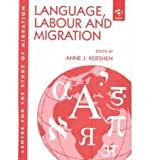 Language, Labour and Migration, Kershen, Anne J., 075461171X