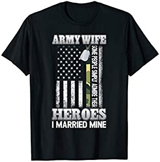 Best Gift Army Wife  | Proud Military Wife I Married Hero Need Funny TShirt / S - 5Xl