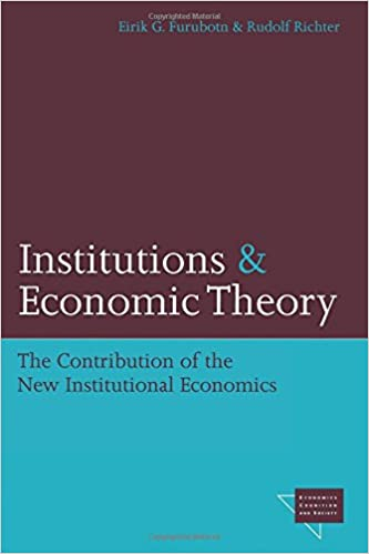 Book Institutions and Economic Theory: The Contribution of the New Institutional Economics (Economics, Cognition, And Society)
