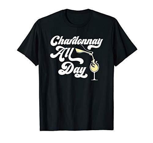 Funny Wine Lover Tshirt, Chardonnay All Day ()