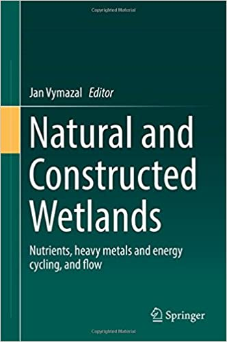 Natural and Constructed Wetlands: Nutrients, heavy metals and energy cycling, and flow