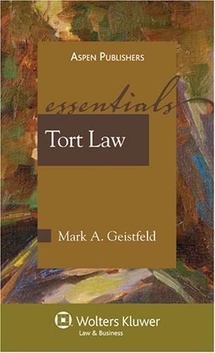 Tort Law by Geistfeld, Mark. (Aspen Publishers, Inc.,2008) [Paperback]