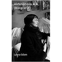 Akhmatova A.A. (Biografie) (German Edition)