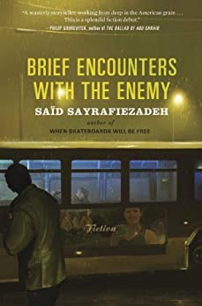 Brief Encounters with the Enemy: Fiction by [Sayrafiezadeh, Saïd]