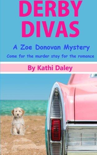 Derby Divas (Zoe Donovan Mystery) (Volume 8)