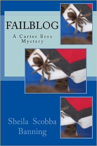 E-kirjat ladataan ilmaiseksi Failblog: A Carter Bros Mystery (The Carter Bros Mysteries) (Volume 1) by Sheila Scobba Banning PDF PDB CHM