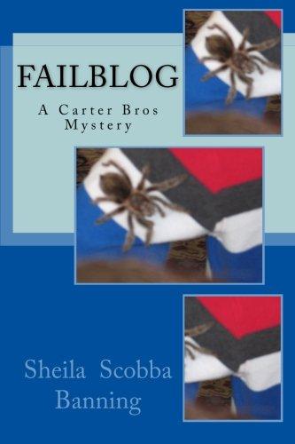 Download Failblog: A Carter Bros Mystery (The Carter Bros Mysteries) (Volume 1) pdf epub