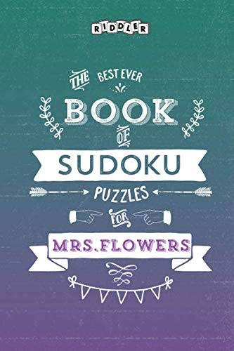 The Best Ever Book of Sudoku Puzzles for Mrs. Flowers