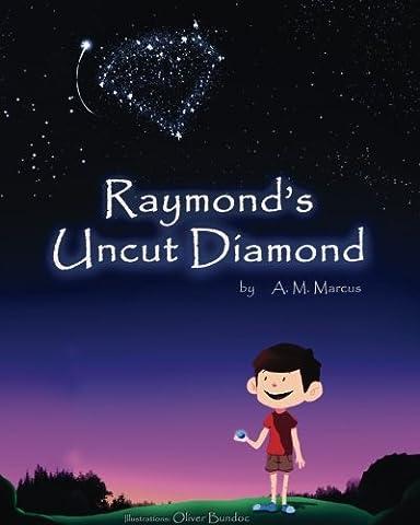 Raymond's Uncut Diamond: Children's Picture Book On Self Esteem and Self Confidence (Childrens Books Confidence)