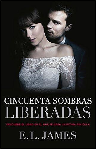 Amazon Com Cincuenta Sombras Liberadas Ed Pelicula 9786073164221 James E L Books