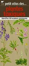 Petit atlas des plantes toxiques : Identifier 80 espèces communes par Richard (II)