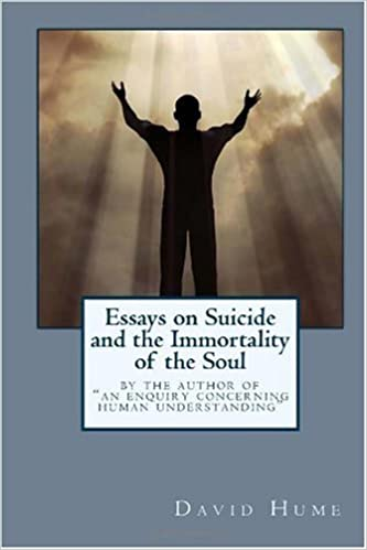 essays on suicide and the immortality of the soul hume Similar Essays