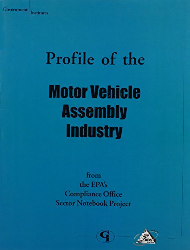 Profile of the Motor Vehicle Assembly Industry (Industry Sector Notebook Ser)