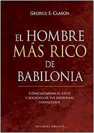 El Hombre más rico de Babilonia (Éxito): Amazon.es: Clason