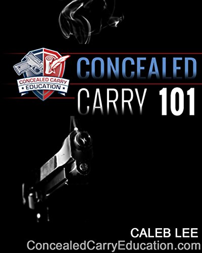 Concealed Carry 101 by [Lee, Caleb]
