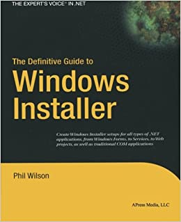 The Definitive Guide to Windows Installer (Expert's Voice in Net)