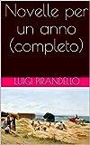 Novelle per un anno (completo) (Italian Edition)