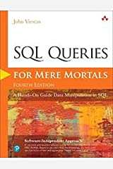 SQL Queries for Mere Mortals: A Hands-On Guide to Data Manipulation in SQL (4th Edition) Paperback