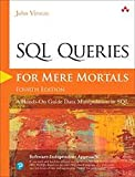 SQL Queries for Mere Mortals: A Hands-On Guide to