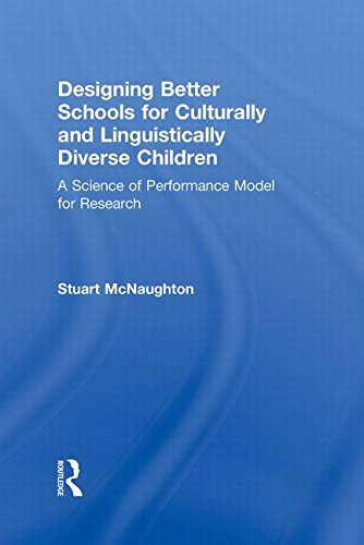 Designing Better Schools for Culturally and Linguistically Diverse Children: A Science of Performance Model for Research