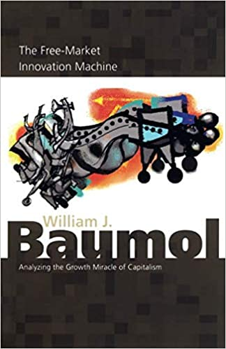 The Free-Market Innovation Machine: Analyzing the Growth Miracle of Capitalism 41jbe0jkmSL._SX322_BO1,204,203,200_