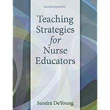 Teaching Strategies for Nurse Educators (3rd Edition)