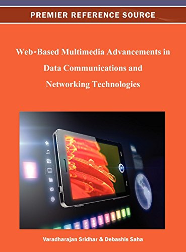 Web-Based Multimedia Advancements in Data Communications and Networking Technologies