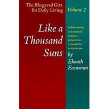 Like a Thousand Suns: The Bhagavad Gita for Daily Living, Volume II