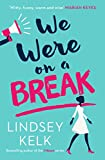 We Were On a Break: The hilarious and romantic top ten bestseller (English Edition)